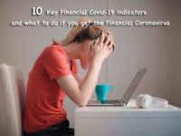 10 Key Financial Covid-19 Indicators and What To Do If You Get the Financial Coronavirus