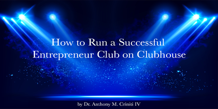 How to Run a Successful Entrepreneur Club on Clubhouse