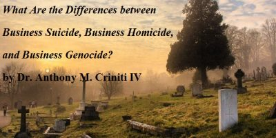 What Are the Differences between Business Suicide, Business Homicide, and Business Genocide?